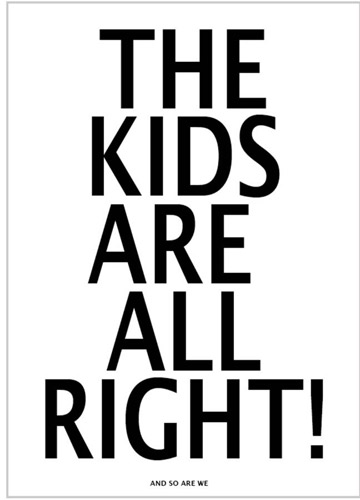 The Kids Are Alright And So Are We poster by Lullabuy