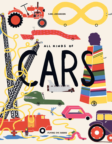 Bedtime reading: All Kinds Of Cars by Carl Johanson (Flying Eye Books)
