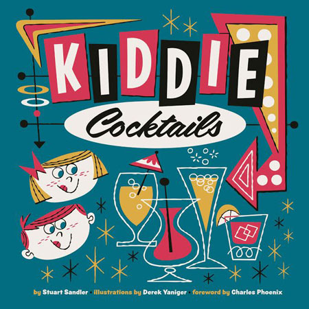 Kiddie Cocktails book by Stuart Sandler - with illustrations by Derek Yaniger