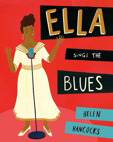 Ella Queen of Jazz by Helen Hancocks