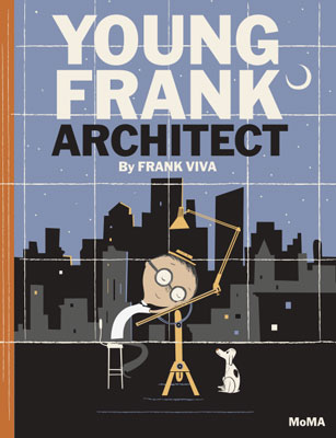 Young Frank, Architect book by Frank Viva (MoMA)