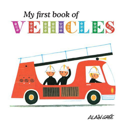 My First Book of Vehicles book by Alain Gree