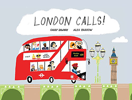 London Calls by Gabby Dawnay and Alex Barrow