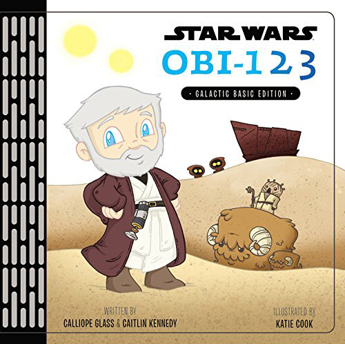 Star Wars Obi-123: A Book of Numbers by Calliope Glass and Katie Cook