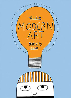 Arty kids: Tate Kids Modern Art Activity Book by Sharna Jackson and James Lambert